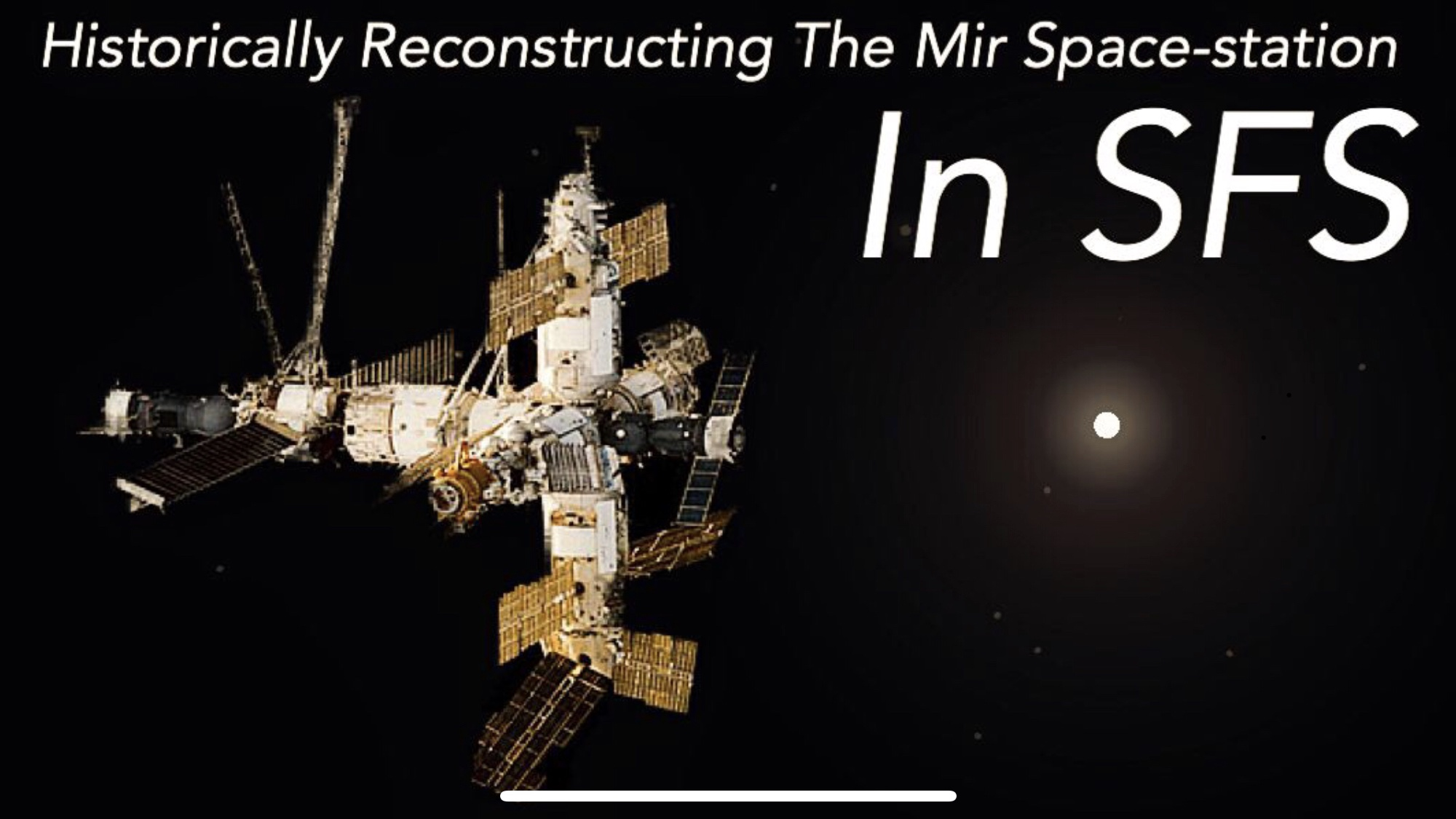 Recreating The Mir Space Station Historically In Sfs The First